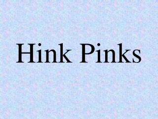 Hink Pinks