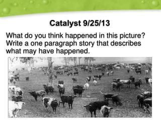 Catalyst  9/25/13