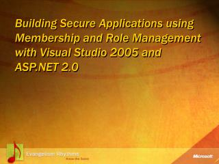 Building Secure Applications using Membership and Role Management with Visual Studio 2005 and ASP 2.0