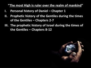 � The most High is ruler over the realm of mankind �