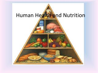 Human Health and Nutrition