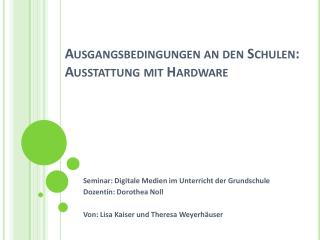 Ausgangsbedingungen an den Schulen: Ausstattung mit Hardware