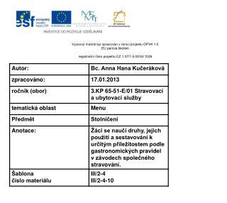 Výukový matriál byl zpracován v rámci projektu OPVK 1.5 EU peníze školám