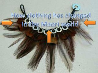 How clothing has changed In the Maori world
