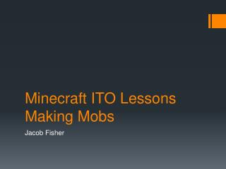 Minecraft  ITO Lessons Making Mobs