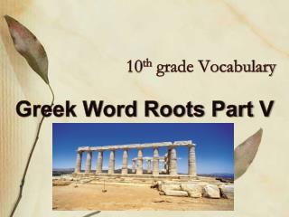10 th  grade Vocabulary