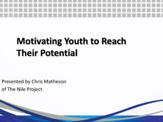 Motivating Youth to Reach Their Potential
