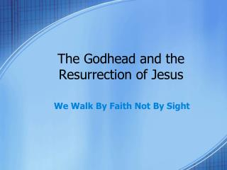 The Godhead and the Resurrection of Jesus