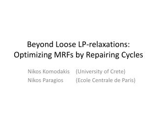 Beyond Loose LP-relaxations: Optimizing MRFs by Repairing Cycles