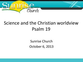 Science and the Christian worldview Psalm 19