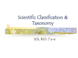 Scientific Classification  & Taxonomy
