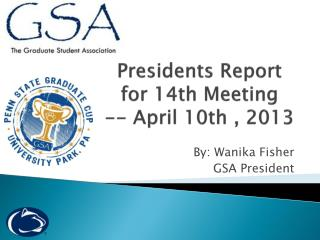 Presidents Report  for 14th Meeting  -- April 10th , 2013