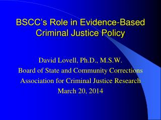 BSCC's Role in Evidence-Based Criminal Justice Policy
