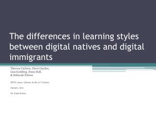 The differences in learning styles between digital natives and digital immigrants