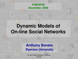 Dynamic  Models of  On-line  Social Networks