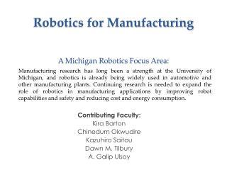 Robotics for Manufacturing A Michigan Robotics Focus Area: