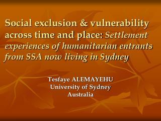 Tesfaye ALEMAYEHU University of Sydney Australia