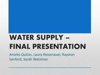 WATER SUPPLY – FINAL PRESENTATION