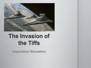 The Invasion of the Tiffs