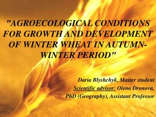″ AGROECOLOGICAL CONDITIONS FOR GROWTH AND DEVELOPMENT OF WINTER WHEAT IN AUTUMN-WINTER PERIOD ″