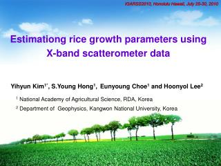 Estimationg rice growth parameters using X-band  scatterometer  data