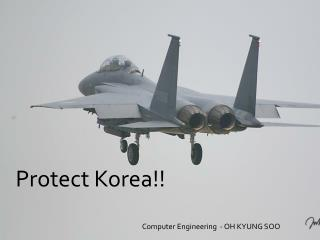 Protect Korea!!