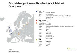 Suomalaisen puutuoteteollisuuden tuotantolaitokset  Euroopassa
