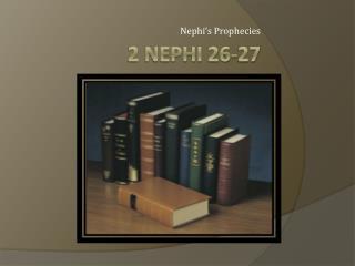 2 Nephi 26-27