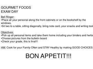 GOURMET FOODS EXAM DAY Bell Ringer: