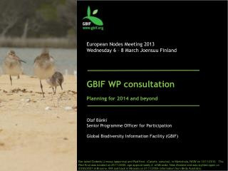 GBIF WP consultation  Planning for 2014 and beyond