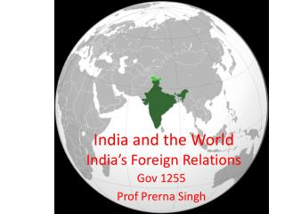India and the World India's Foreign Relations