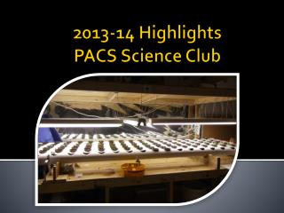 2013-14 Highlights   PACS Science Club