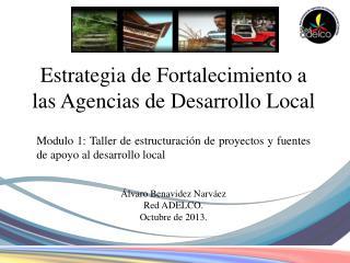 Estrategia de Fortalecimiento a las Agencias de Desarrollo Local