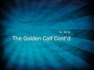 The Golden Calf Cont'd