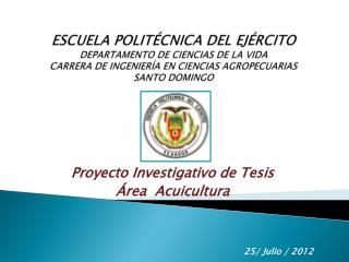 Proyecto Investigativo de Tesis Área  Acuicultura