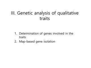 III. Genetic analysis of qualitative traits