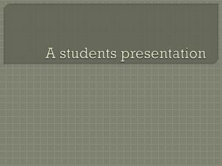 A students presentation
