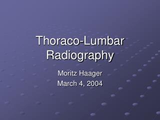 Thoraco-Lumbar Radiography