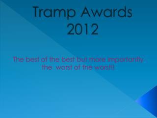Tramp Awards 2012