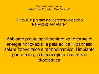 """Vinto il 3° premio nel percorso didattico      """" ENERGICAMENTE """" ."""