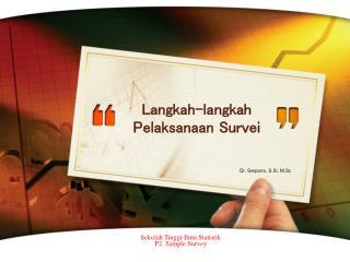 Langkah-langkah Pelaksanaan  Survei
