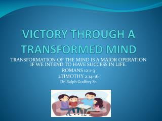 VICTORY THROUGH A TRANSFORMED MIND