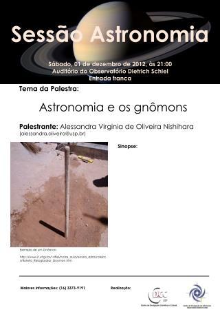 Sábado,  01 de  dezembro  de 2012, às 21:00 Auditório do Observatório Dietrich  Schiel