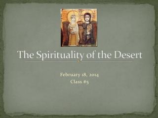 The Spirituality of the Desert
