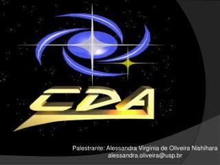 Palestrante: Alessandra Virgínia de Oliveira  Nishihara a lessandra.oliveira@usp.br