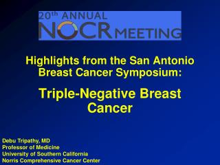 Highlights from the San Antonio Breast Cancer  Symposium: Triple-Negative  Breast  Cancer