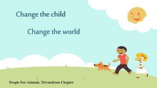 Change the child           Change the world