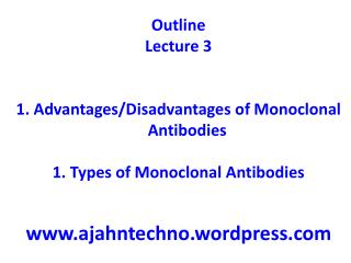 Outline  Lecture  3 Advantages/Disadvantages of  Monoclonal  Antibodies