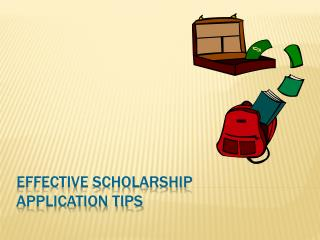 Effective scholarship  application tips