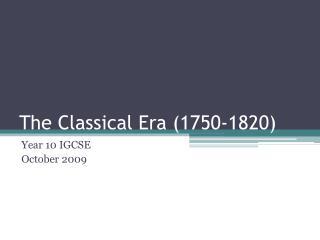 The Classical Era (1750-1820)